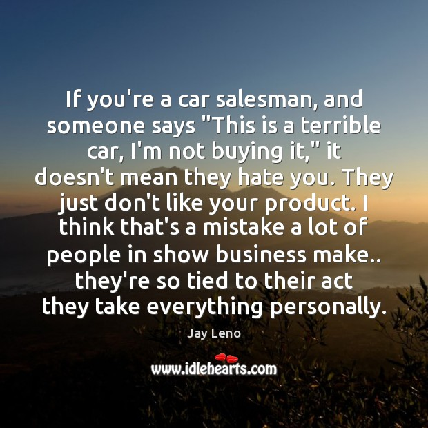 """If you're a car salesman, and someone says """"This is a terrible Image"""