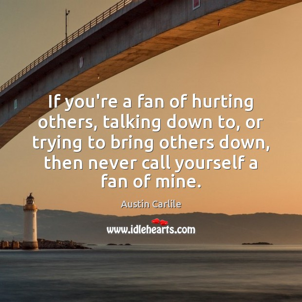 Image, If you're a fan of hurting others, talking down to, or trying