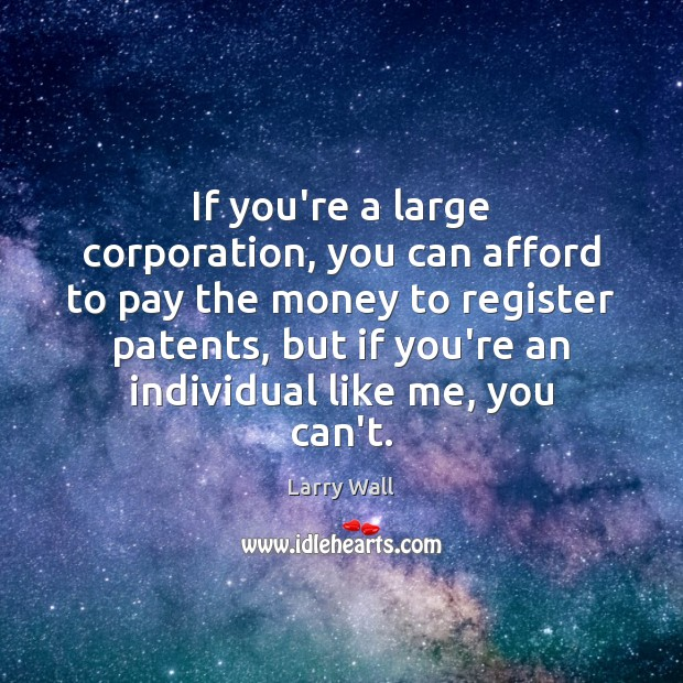 If you're a large corporation, you can afford to pay the money Image