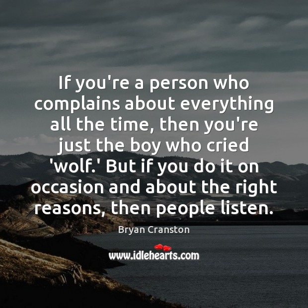 If you're a person who complains about everything all the time, then Image