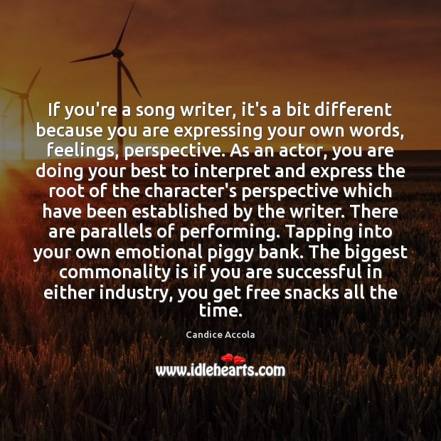 Image, If you're a song writer, it's a bit different because you are