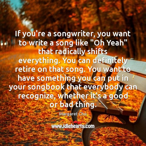 "Image, If you're a songwriter, you want to write a song like ""Oh"