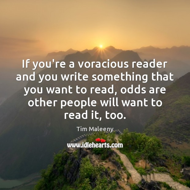 If you're a voracious reader and you write something that you want Image