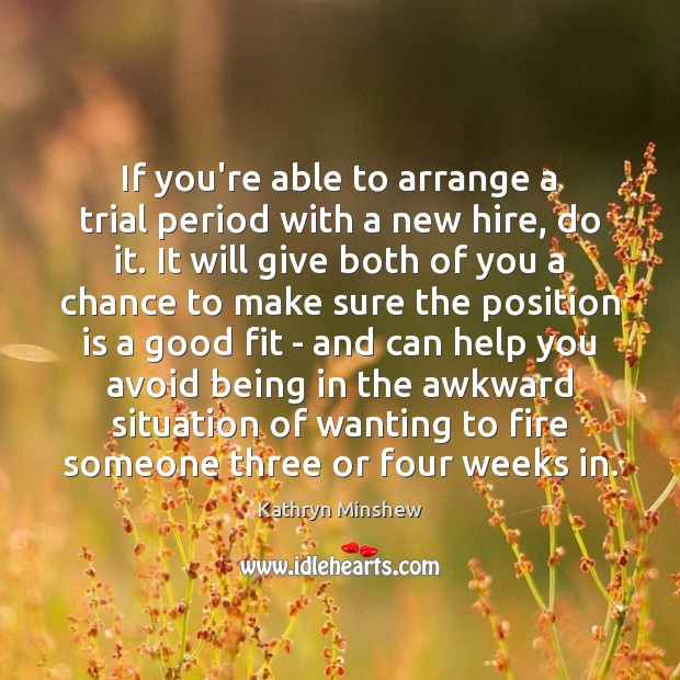 Image, If you're able to arrange a trial period with a new hire,