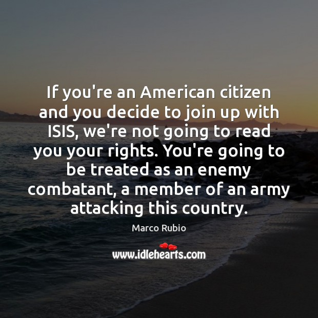 If you're an American citizen and you decide to join up with Image