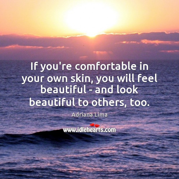 Image, If you're comfortable in your own skin, you will feel beautiful –