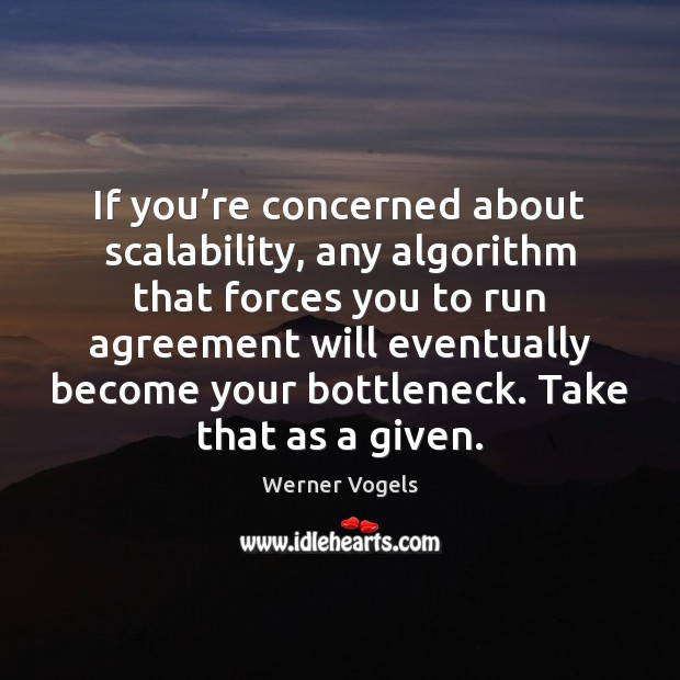Image, If you're concerned about scalability, any algorithm that forces you to