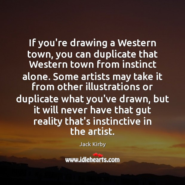 If you're drawing a Western town, you can duplicate that Western town Image