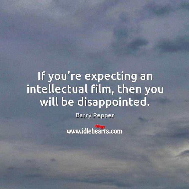 If you're expecting an intellectual film, then you will be disappointed. Image