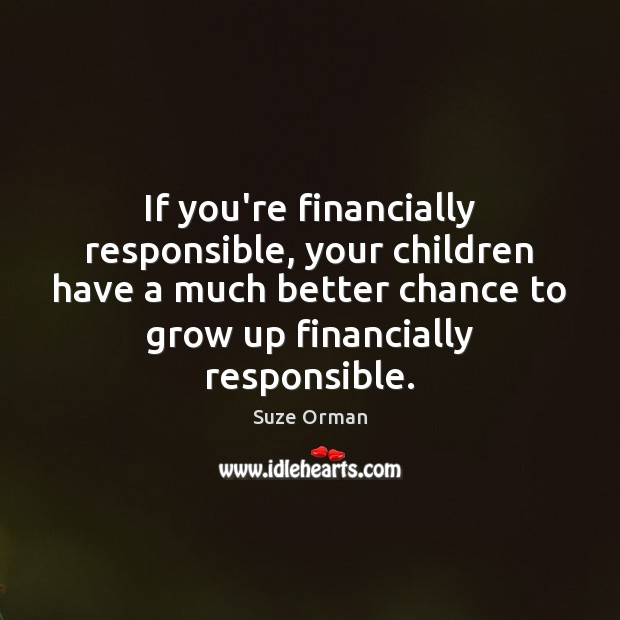 Image, If you're financially responsible, your children have a much better chance to