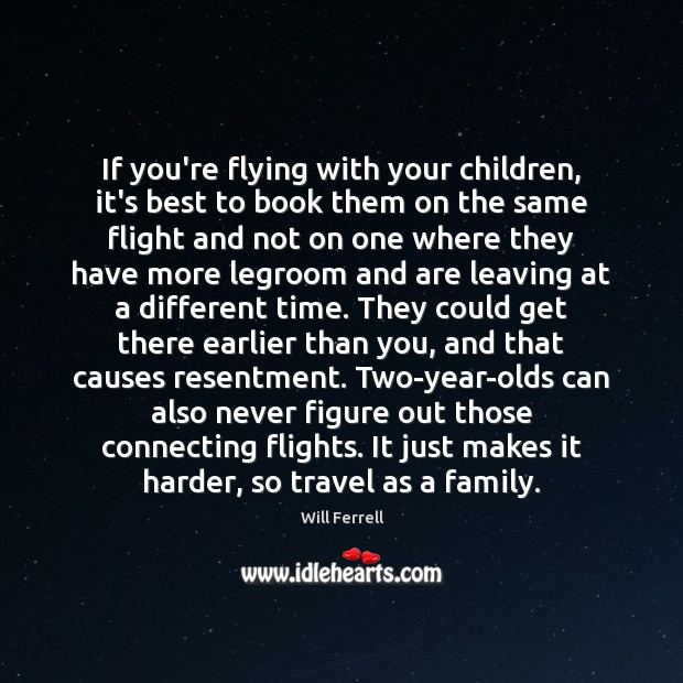 If you're flying with your children, it's best to book them on Image