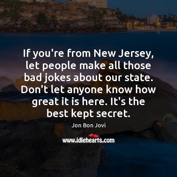 If you're from New Jersey, let people make all those bad jokes Image