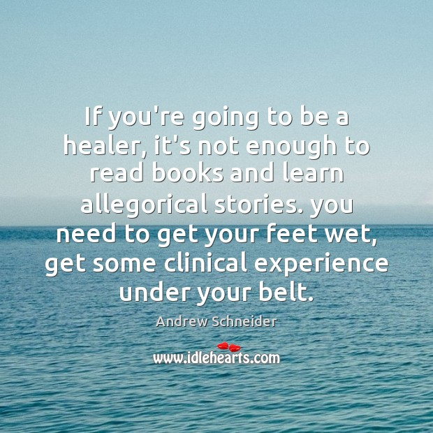 Image, If you're going to be a healer, it's not enough to read