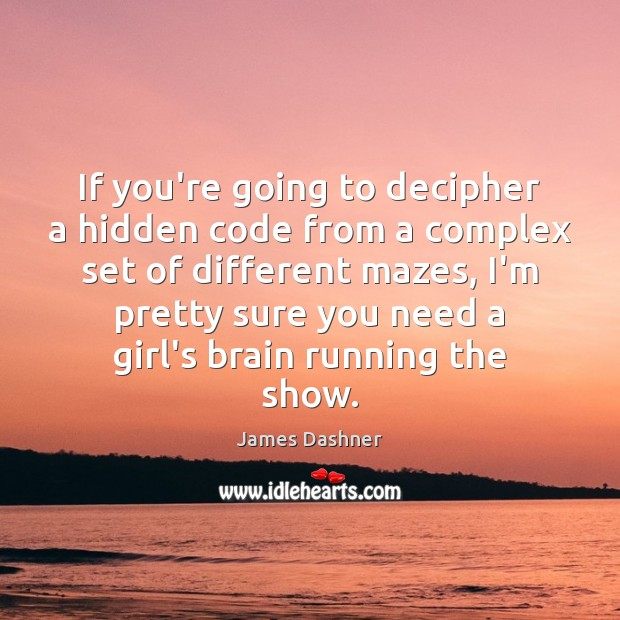 If you're going to decipher a hidden code from a complex set Image