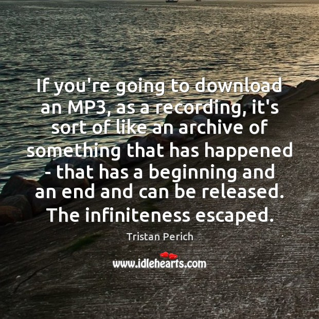 Image, If you're going to download an MP3, as a recording, it's sort