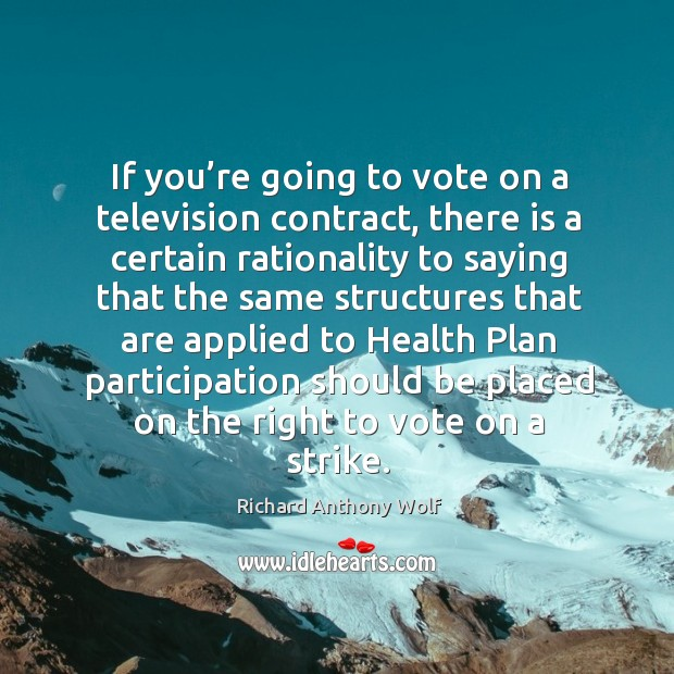If you're going to vote on a television contract Image