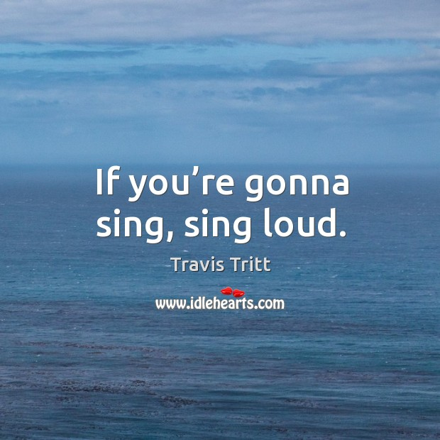 Picture Quote by Travis Tritt