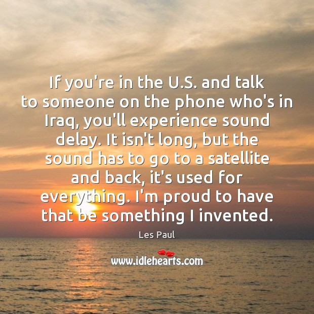 If you're in the U.S. and talk to someone on the Les Paul Picture Quote