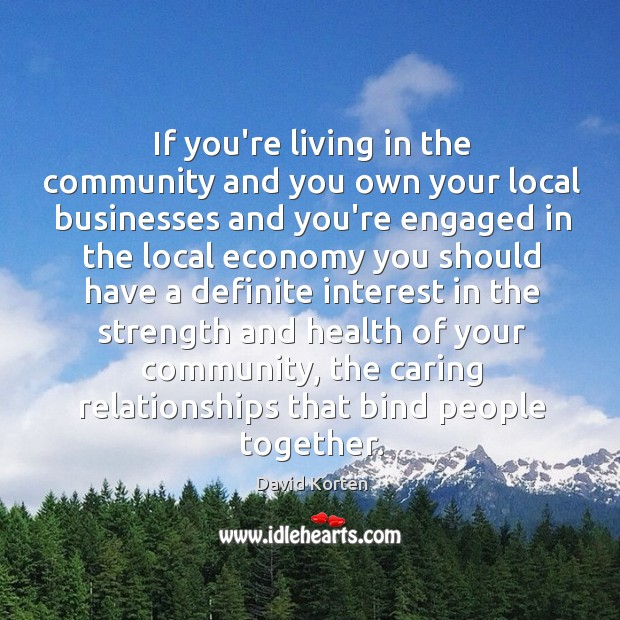 If you're living in the community and you own your local businesses Image