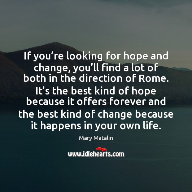 If you're looking for hope and change, you'll find a Image