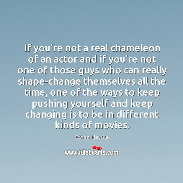 Image, If you're not a real chameleon of an actor and if you're not one of those
