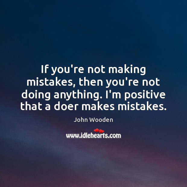 Image, If you're not making mistakes, then you're not doing anything. I'm positive