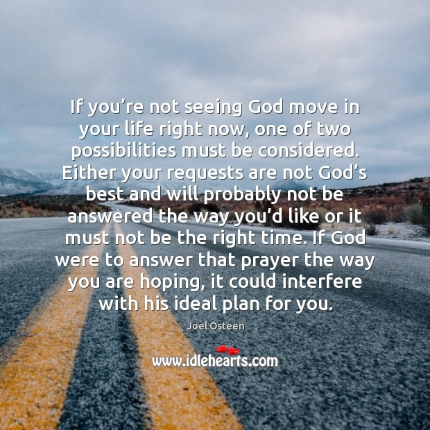 Image, If you're not seeing God move in your life right now,