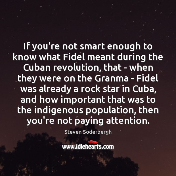 If you're not smart enough to know what Fidel meant during the Image