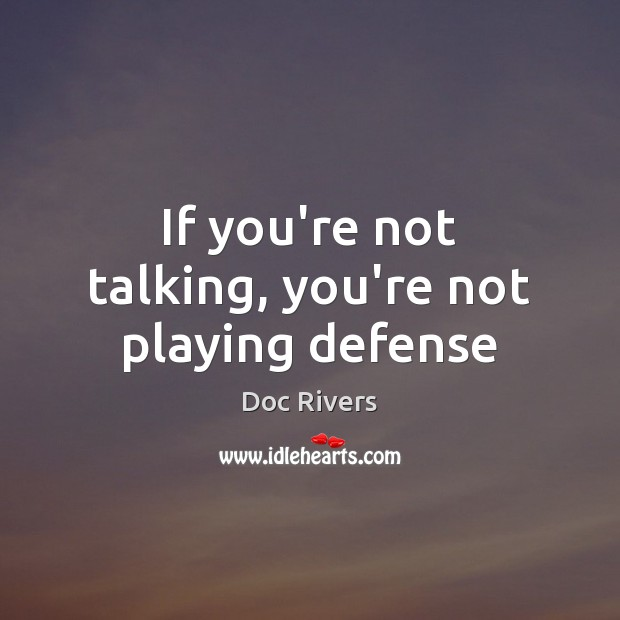 If you're not talking, you're not playing defense Image