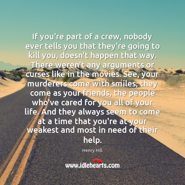 If you're part of a crew, nobody ever tells you that they're Image