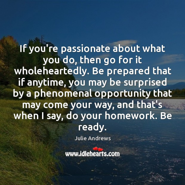 Image, If you're passionate about what you do, then go for it wholeheartedly.