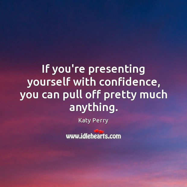 If you're presenting yourself with confidence, you can pull off pretty much anything. Image