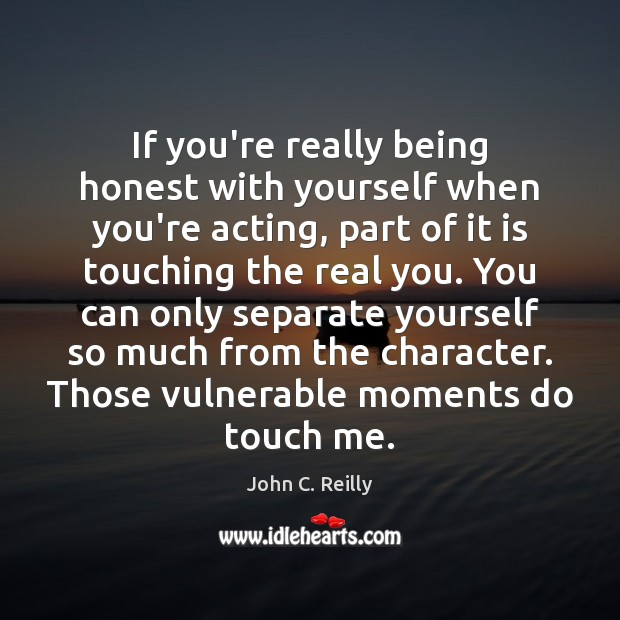 Image, If you're really being honest with yourself when you're acting, part of