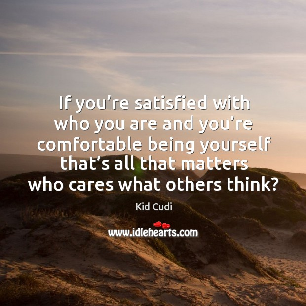 Image, If you're satisfied with who you are and you're comfortable being yourself
