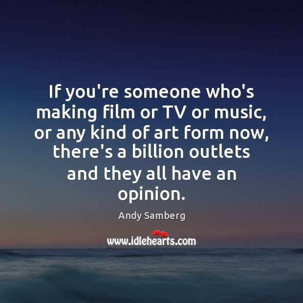 Image, If you're someone who's making film or TV or music, or any