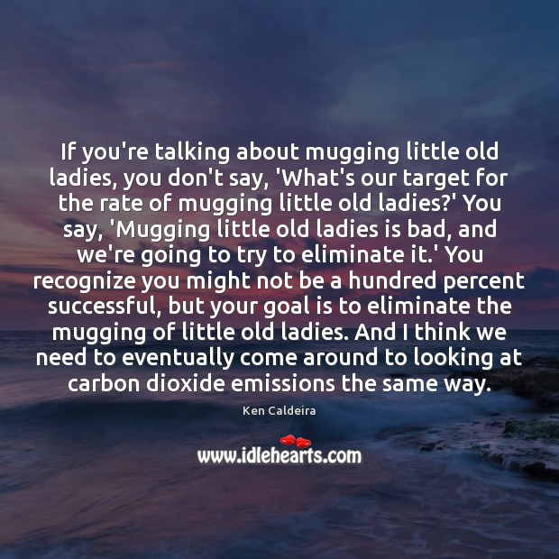 If you're talking about mugging little old ladies, you don't say, 'What's Image