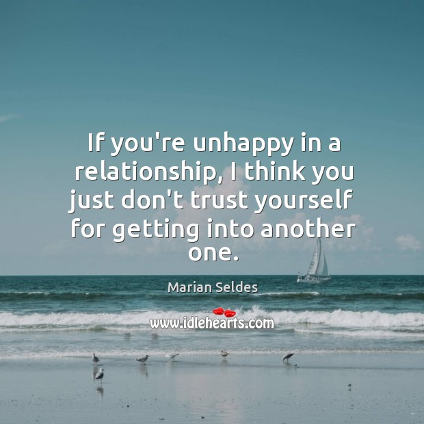 Image, If you're unhappy in a relationship, I think you just don't trust