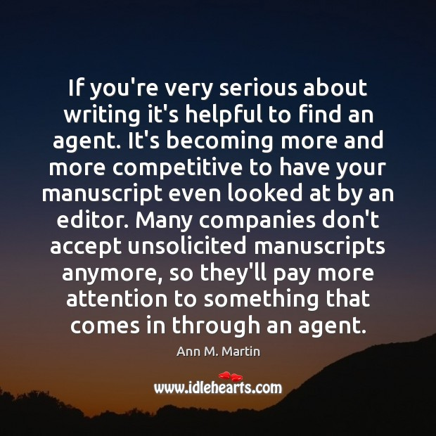 Image, If you're very serious about writing it's helpful to find an agent.