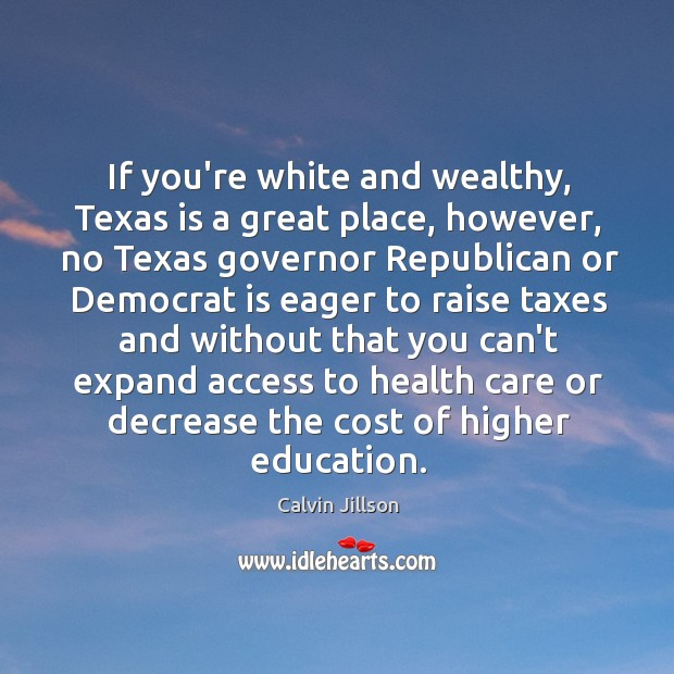 Image, If you're white and wealthy, Texas is a great place, however, no