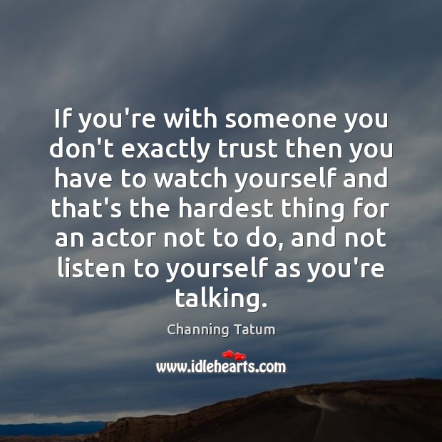 Image, If you're with someone you don't exactly trust then you have to