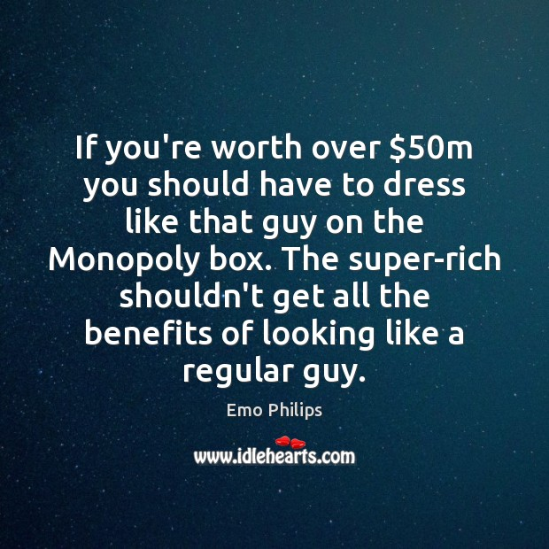If you're worth over $50m you should have to dress like that Image
