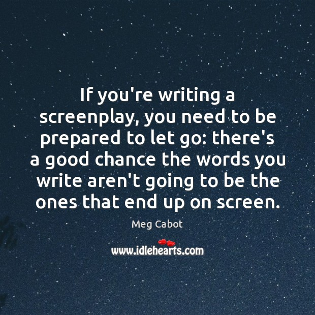 Image, If you're writing a screenplay, you need to be prepared to let