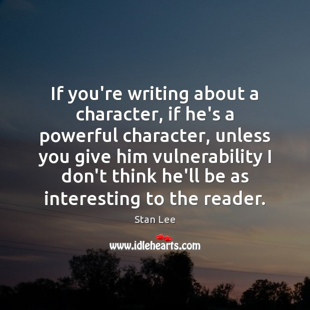 If you're writing about a character, if he's a powerful character, unless Image