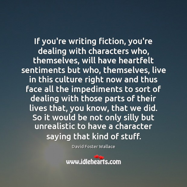 If you're writing fiction, you're dealing with characters who, themselves, will have Image
