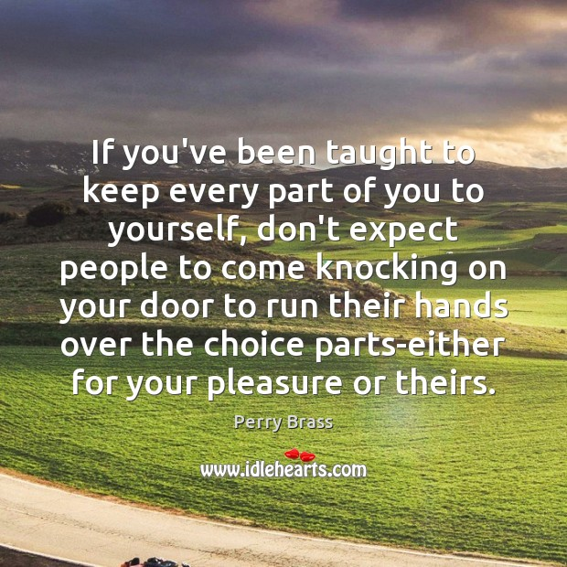 If you've been taught to keep every part of you to yourself, Image
