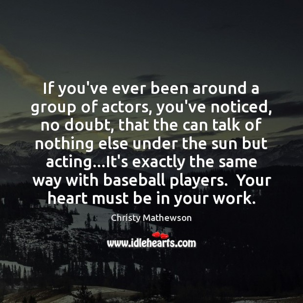 Image, If you've ever been around a group of actors, you've noticed, no