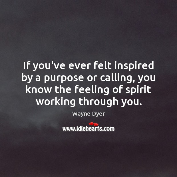Image, If you've ever felt inspired by a purpose or calling, you know