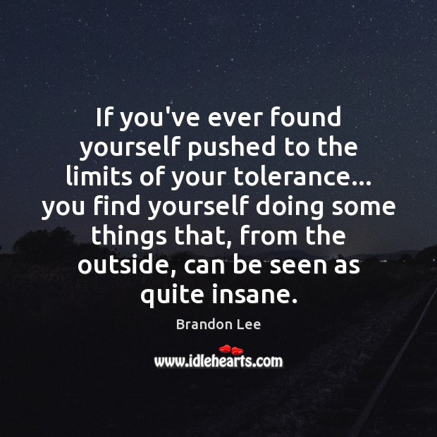 If you've ever found yourself pushed to the limits of your tolerance… Image