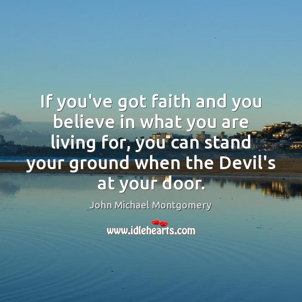 If you've got faith and you believe in what you are living Image