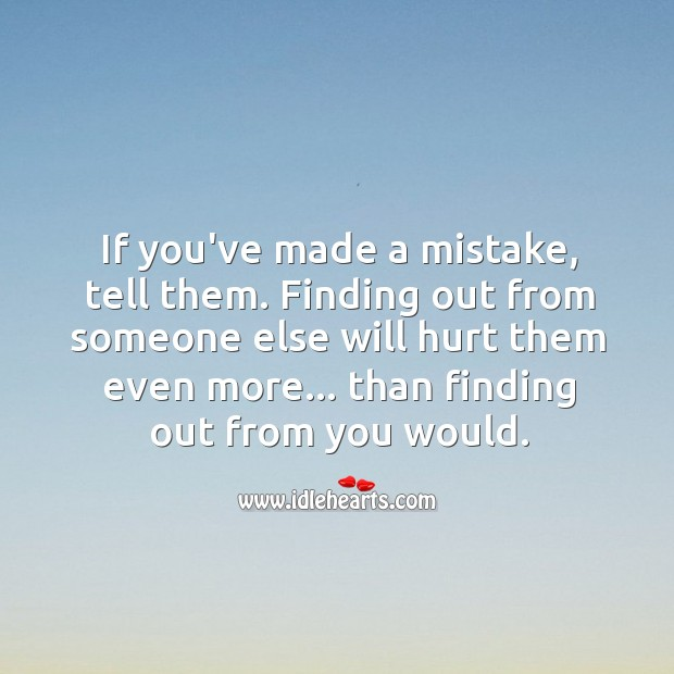 If you've made a mistake, tell your significant other. Hurt Quotes Image